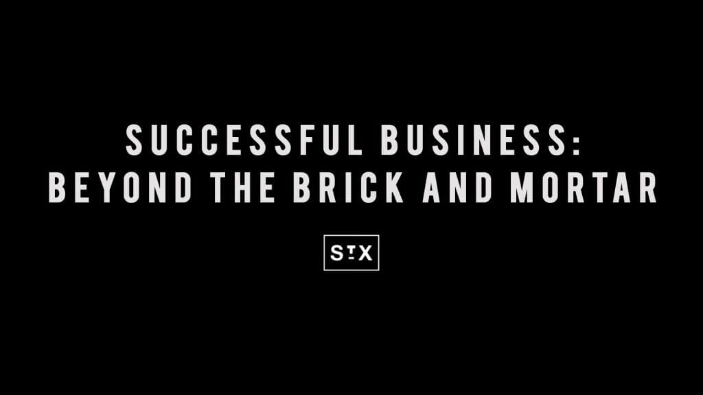 Successful Business: Beyond the Brick and Mortar